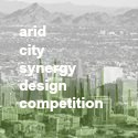 Arid City Synergy Design Competition